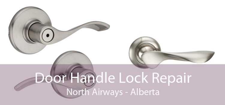Door Handle Lock Repair North Airways - Alberta