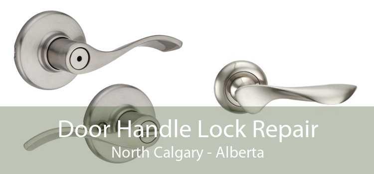 Door Handle Lock Repair North Calgary - Alberta