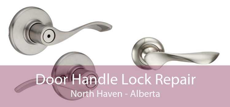 Door Handle Lock Repair North Haven - Alberta
