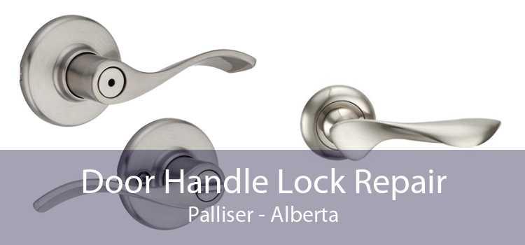 Door Handle Lock Repair Palliser - Alberta