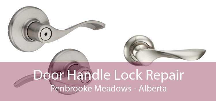 Door Handle Lock Repair Penbrooke Meadows - Alberta