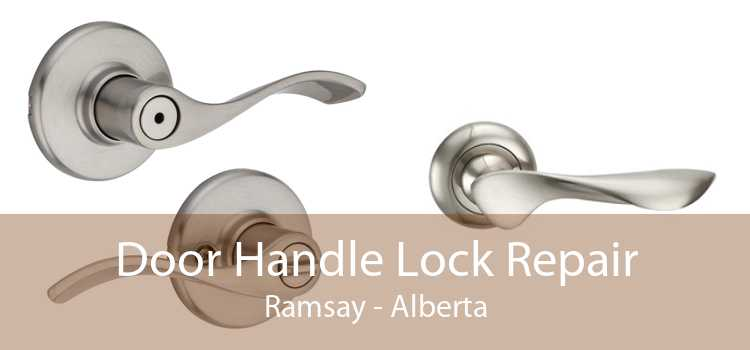 Door Handle Lock Repair Ramsay - Alberta
