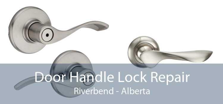 Door Handle Lock Repair Riverbend - Alberta
