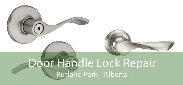 Door Handle Lock Repair Rutland Park - Alberta