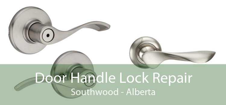 Door Handle Lock Repair Southwood - Alberta