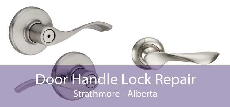 Door Handle Lock Repair Strathmore - Alberta