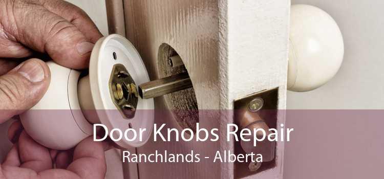 Door Knobs Repair Ranchlands - Alberta