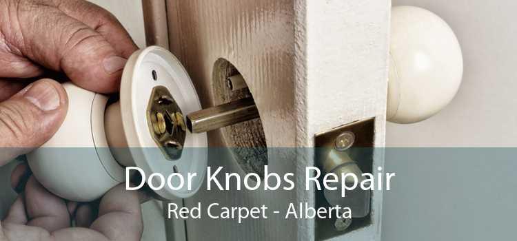 Door Knobs Repair Red Carpet - Alberta