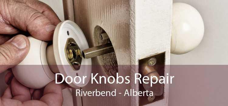 Door Knobs Repair Riverbend - Alberta