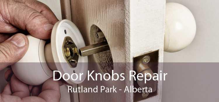 Door Knobs Repair Rutland Park - Alberta