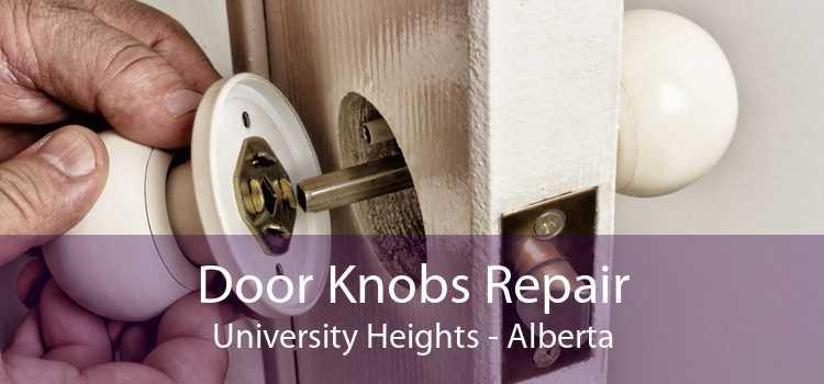 Door Knobs Repair University Heights - Alberta