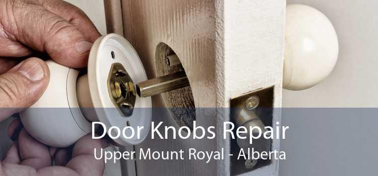 Door Knobs Repair Upper Mount Royal - Alberta