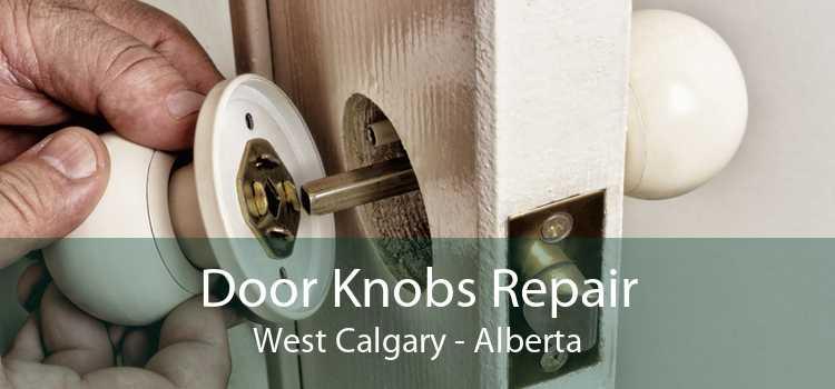 Door Knobs Repair West Calgary - Alberta