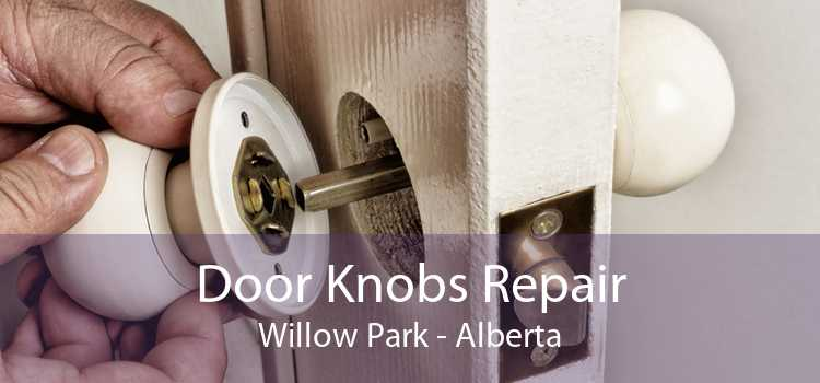 Door Knobs Repair Willow Park - Alberta