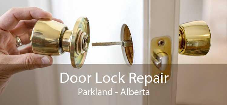 Door Lock Repair Parkland - Alberta