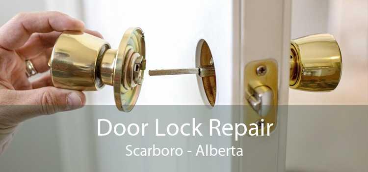 Door Lock Repair Scarboro - Alberta