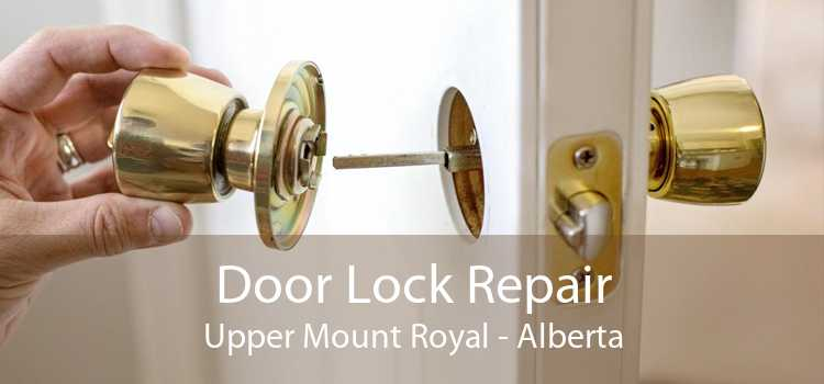 Door Lock Repair Upper Mount Royal - Alberta