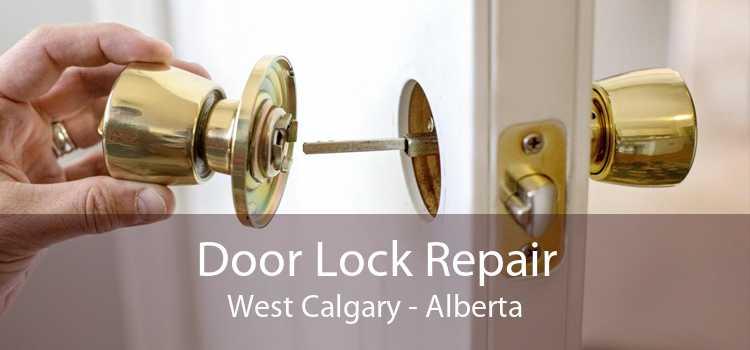 Door Lock Repair West Calgary - Alberta