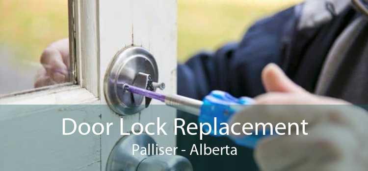 Door Lock Replacement Palliser - Alberta