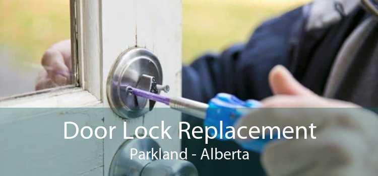 Door Lock Replacement Parkland - Alberta