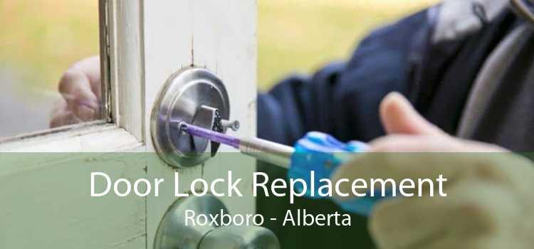 Door Lock Replacement Roxboro - Alberta