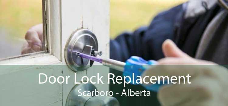 Door Lock Replacement Scarboro - Alberta