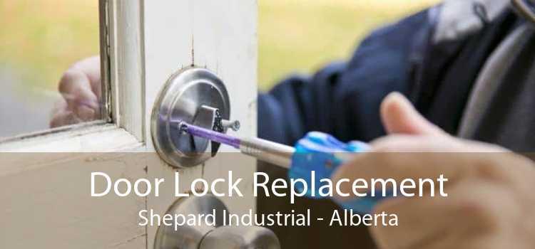 Door Lock Replacement Shepard Industrial - Alberta