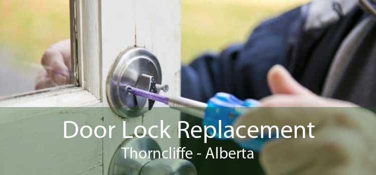 Door Lock Replacement Thorncliffe - Alberta