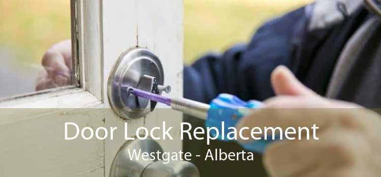 Door Lock Replacement Westgate - Alberta
