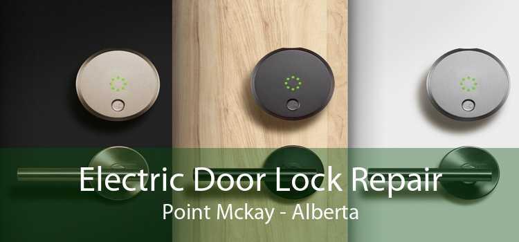 Electric Door Lock Repair Point Mckay - Alberta