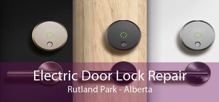 Electric Door Lock Repair Rutland Park - Alberta