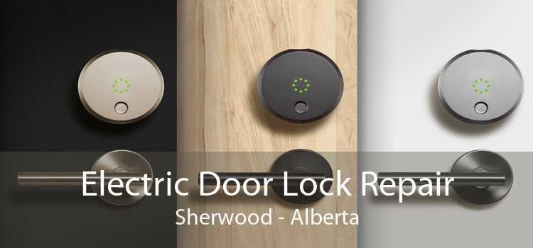 Electric Door Lock Repair Sherwood - Alberta