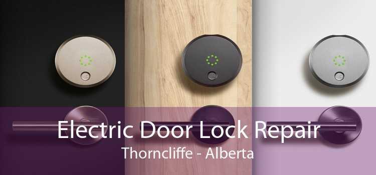 Electric Door Lock Repair Thorncliffe - Alberta