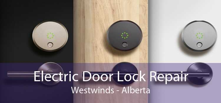 Electric Door Lock Repair Westwinds - Alberta