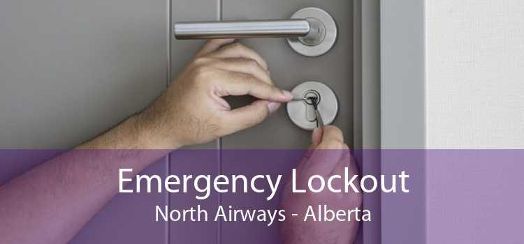 Emergency Lockout North Airways - Alberta