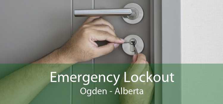 Emergency Lockout Ogden - Alberta