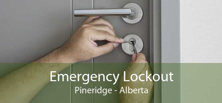 Emergency Lockout Pineridge - Alberta