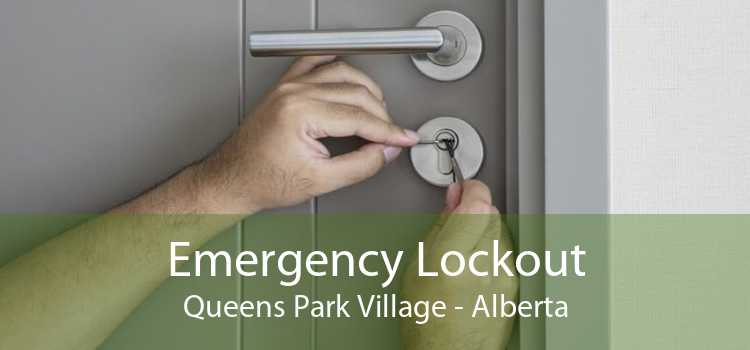 Emergency Lockout Queens Park Village - Alberta