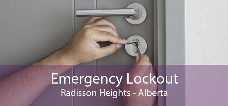 Emergency Lockout Radisson Heights - Alberta