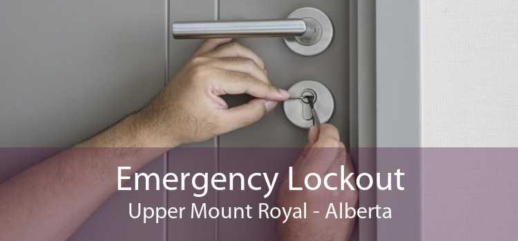 Emergency Lockout Upper Mount Royal - Alberta