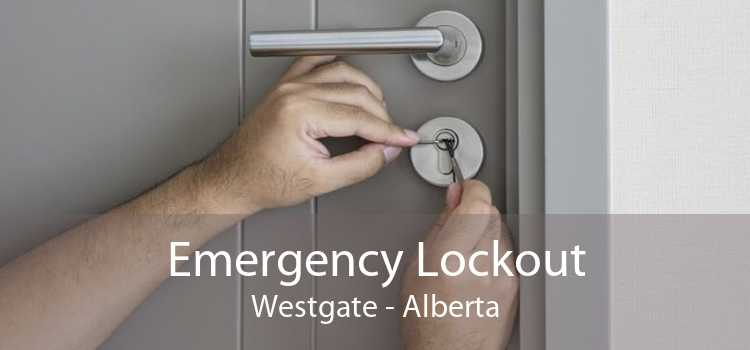 Emergency Lockout Westgate - Alberta