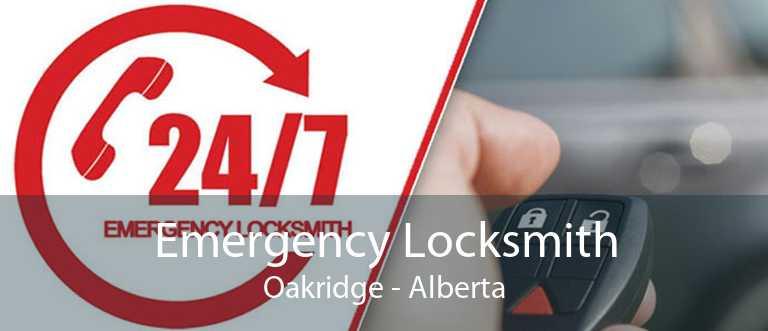 Emergency Locksmith Oakridge - Alberta
