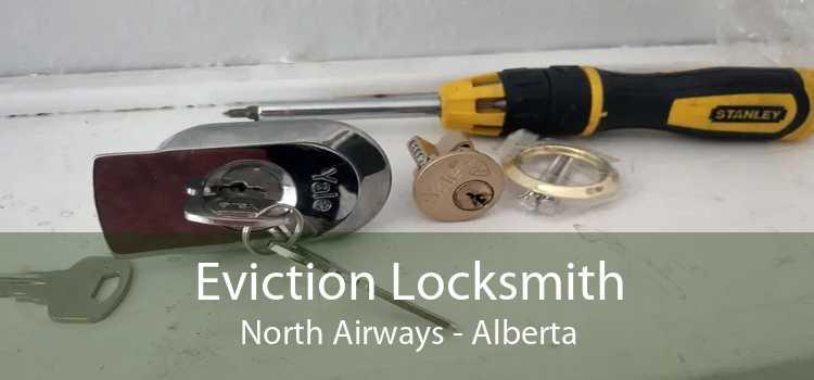 Eviction Locksmith North Airways - Alberta