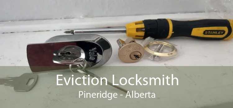 Eviction Locksmith Pineridge - Alberta