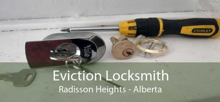 Eviction Locksmith Radisson Heights - Alberta
