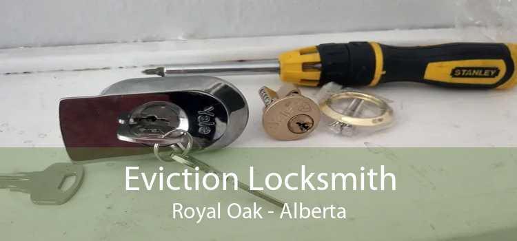 Eviction Locksmith Royal Oak - Alberta
