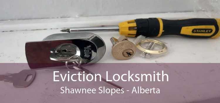 Eviction Locksmith Shawnee Slopes - Alberta