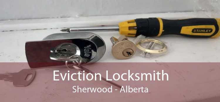 Eviction Locksmith Sherwood - Alberta