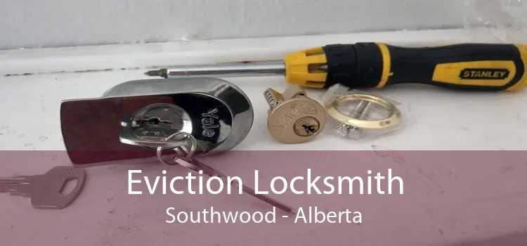 Eviction Locksmith Southwood - Alberta