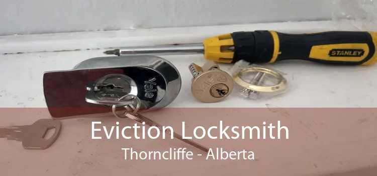 Eviction Locksmith Thorncliffe - Alberta